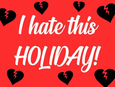 i hate this holiday.jpeg