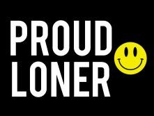 proud loner.jpeg